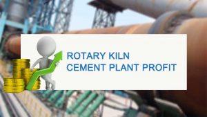 rotary kiln cement plant profit